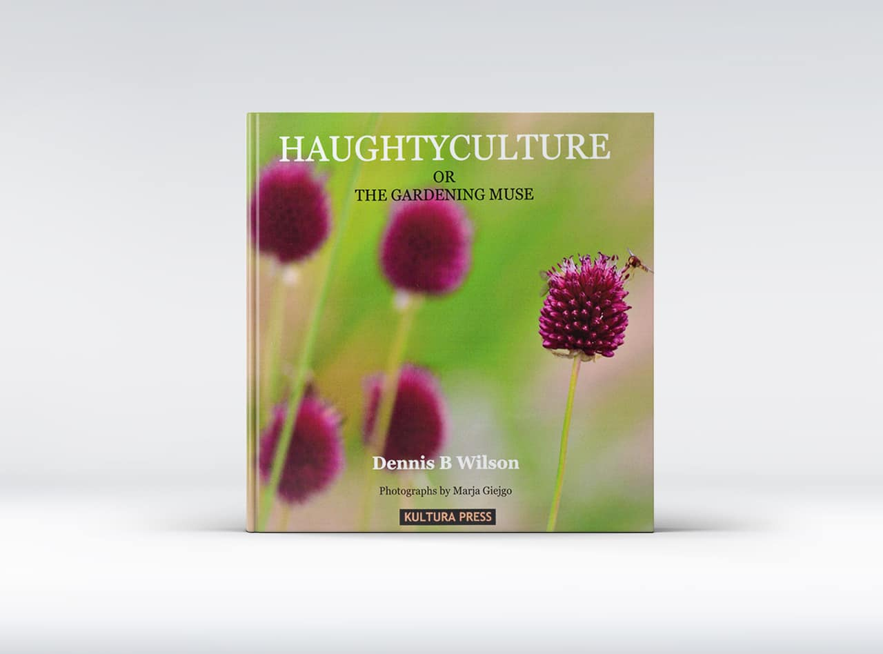 Haughtyculture or the Gardening Muse by Dennis B. Wilson