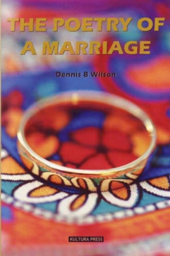 'The Poetry of a Marriage' by Dennis B. Wilson