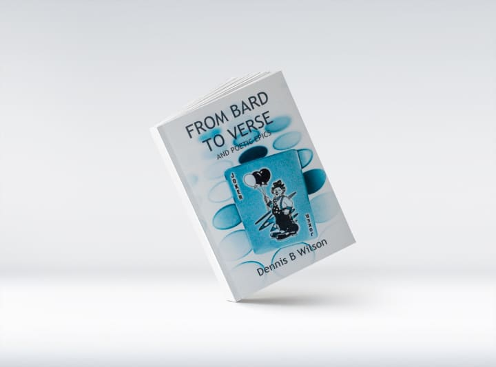 'From Bard to Verse' - A humorous collection of rhyming poetry by Dennis B Wilson